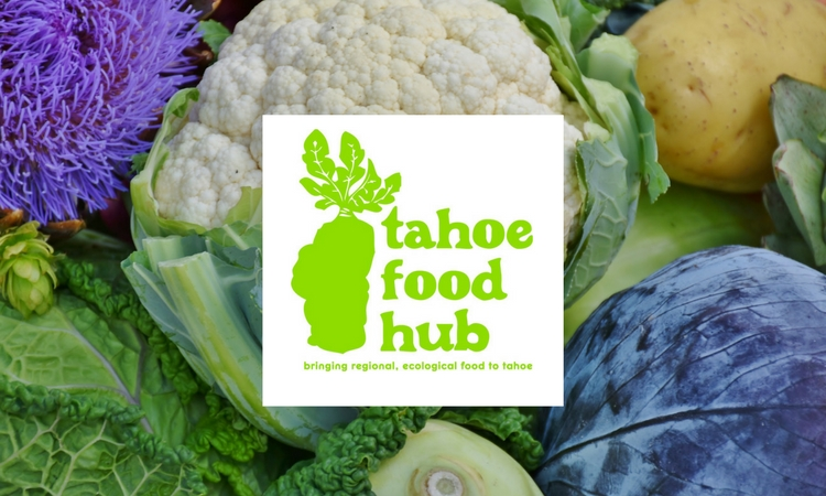 The Tahoe Food Hub Goes Beyond Organic to Better Their Community, Economy and the Environment
